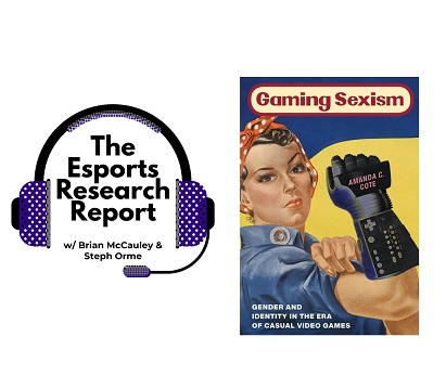 Amanda Cote talks casual games, gaming culture, esports and her book 'Gaming Sexism' on the Esports Research Report